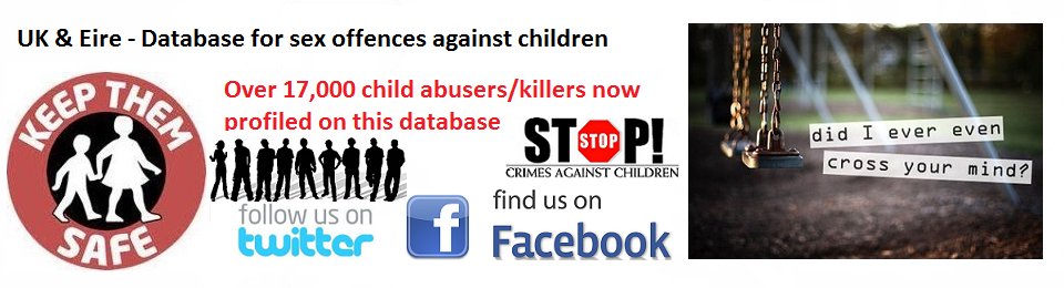 Database for UK and Eire paedophiles/child abusers